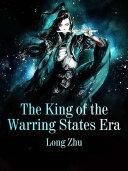 The King of the Warring States Era Pdf/ePub eBook