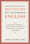 Robert Hartwell Fiske s Dictionary of Unendurable English