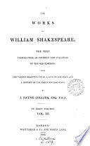 The Works Of William Shakespeare The Text Formed From An Entirely New Collation Of The Old Editions With Notes C By J P Collier With Notes And Emendations To The Text Of Shakespeare S Plays