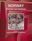 Norway Business Law Handbook Volume 1 Strategic Information and Regulations
