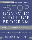 The STOP Domestic Violence Program  Group Leader s Manual  Fourth Edition
