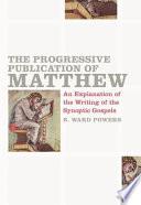 The Progressive Publication Of Matthew