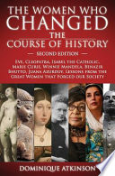 HISTORY: the WOMEN WHO CHANGED the COURSE of HISTORY - 2nd EDITION