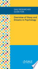 Gale Researcher Guide for  Overview of Sleep and Dreams in Psychology