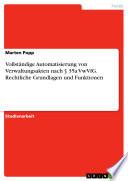 Vollständige Automatisierung von Verwaltungsakten nach § 35a VwVfG. Rechtliche Grundlagen und Funktionen