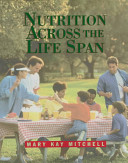 Nutrition Across the Life Span Book PDF
