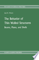 The Behavior of Thin Walled Structures: Beams, Plates, and Shells