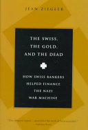The Swiss, the Gold, and the Dead