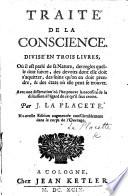 Traité de la Conscience ... Avec une dissertation où l'on prouve la necessité de la discussion à l'égard de ce qu'il faut croire ... Nouvelle édition, augmentée, etc