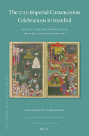 Pdf The 1720 Imperial Circumcision Celebrations in Istanbul