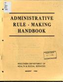 Administrative Rule Making Handbook
