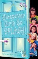 Sleepover Girls Go Splash! (The Sleepover Club, Book 38)