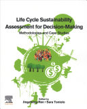 Life Cycle Sustainability Assessment for Decision Making Book
