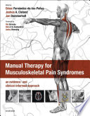 Manual Therapy for Musculoskeletal Pain Syndromes E Book
