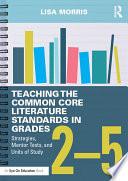 Teaching the Common Core Literature Standards in Grades 2   5 Book