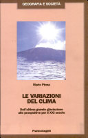 Image result for Mario Pinna - Le variazioni del clima. Dall'ultima grande glaciazione alle prospettive per il XXI secolo