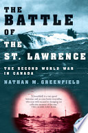 The Battle of the St  Lawrence