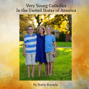 Very Young Catholics in the United States of America