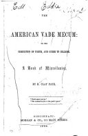 The American Vade Mecum  Or  The Companion of Youth  and Guide to College