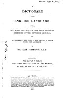 A Dictionary of the English Language: in which the Words are Deduced from Their Originals