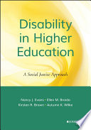 """Disability in Higher Education: A Social Justice Approach"" by Nancy J. Evans, Ellen M. Broido, Kirsten R. Brown, Autumn K. Wilke"