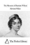 The Memoirs of Harriette Wilson