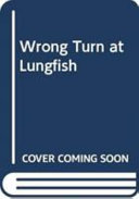 Wrong Turn at Lungfish Book