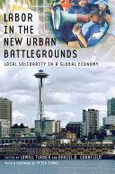 Labor in the New Urban Battlegrounds