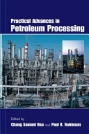 Practical Advances in Petroleum Processing