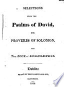 Selections from the Psalms of David, the proverbs of Solomon, and the Book of Ecclesiasticus