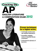 Cracking the AP English Literature   Composition Exam  2012 Book