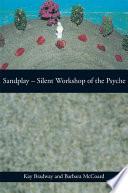 Sandplay Silent Workshop Of The Psyche