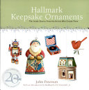 Hallmark Keepsake Ornaments, The Inside Stories from the Artists Who Create Them