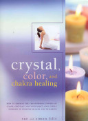 Crystal  Colour and Chakra Healing