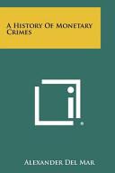 A History of Monetary Crimes