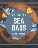 50 Sea Bass Recipes