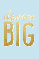Dream Big Inspirational Journal