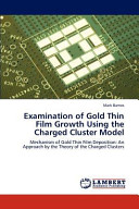 Examination of Gold Thin Film Growth Using the Charged Cluster Model