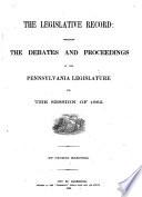 The Legislative Record  Containing the Debates and Proceedings of the Pennsylvania Legislature Book PDF