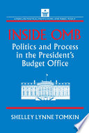 Inside OMB  Politics and Process in the President s Budget Office