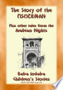 THE STORY OF THE FISHERMAN plus 4 more tales from the Arabian Nights