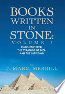 Books Written in Stone: Volume 1  : Enoch the Seer, the Pyramids of Giza, and the Last Days , Band 1