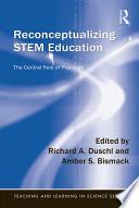 Reconceptualizing STEM Education
