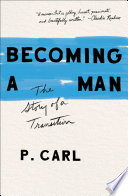 link to Becoming a man : the story of a transition in the TCC library catalog
