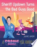 Sheriff Updown Turns the Bad Guys Good
