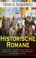Historische Romane: Quo Vadis? + Die Kreuzritter + Mit Feuer und Schwert + Sintflut + Pan Wolodyjowski + Auf dem Felde der Ehre