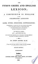 The Tyro's Greek and English Lexicon; Or a Compendium in English of the ... Lexicons of Damm, Sturze, Schleusner, Schweighæuser ... Second Edition