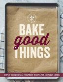 Bake Good Things  Williams Sonoma