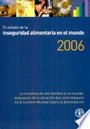 El Estado de la Inseguridad Alimentaria en El Mundo 2006