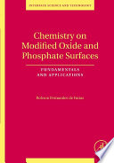 Chemistry On Modified Oxide And Phosphate Surfaces Fundamentals And Applications Book PDF
